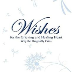 Wishes for the Grieving Heart