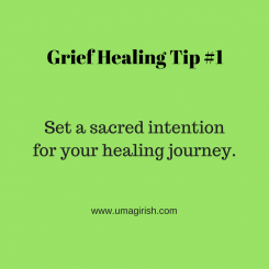 Grief Healing Tip #1: Sacred Intention
