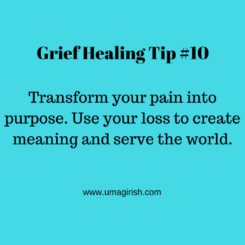 Grief Healing Tip #10: Transform Pain Into Purpose