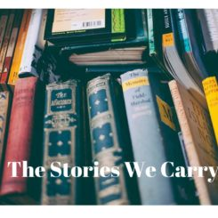 The Stories We Carry