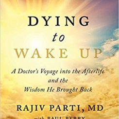 Dying To Wake Up: Messages from the Other Side